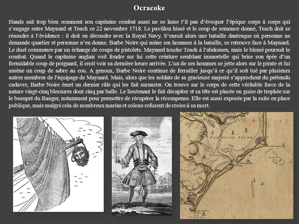 Ocracoke Hands sait trop bien comment son capitaine combat aussi ne se lasse til pas dévoquer lépique corps à corps qui sengage entre Maynard et Teach