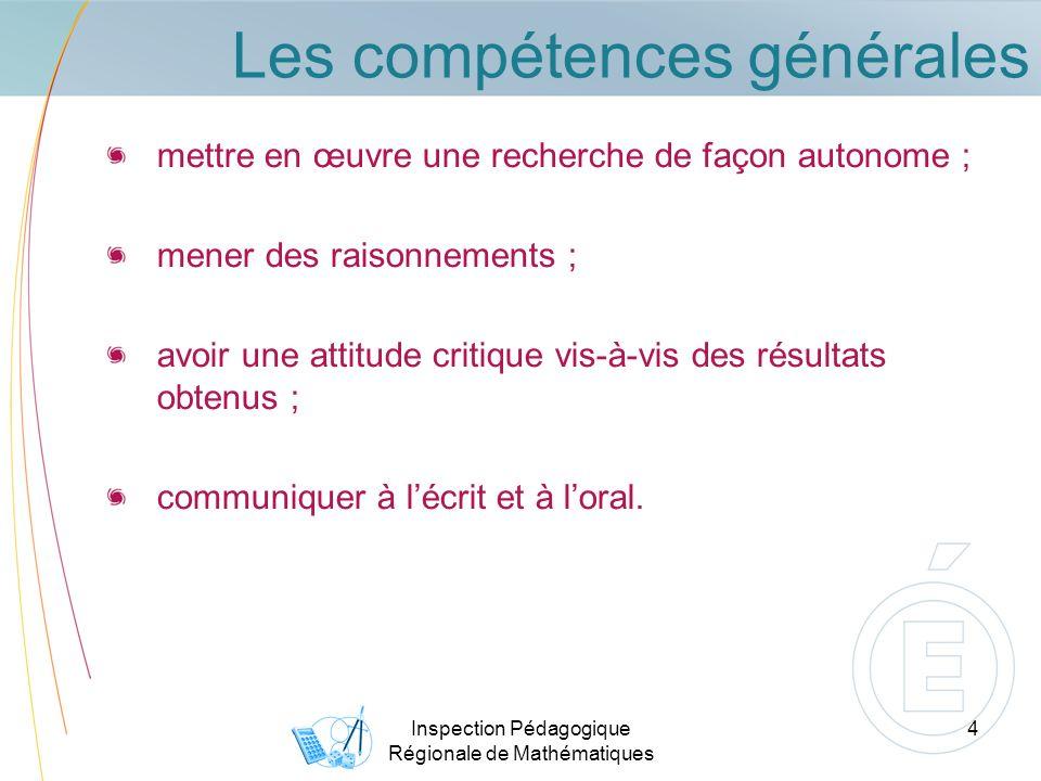 Les compétences générales mettre en œuvre une recherche de façon autonome ; mener des raisonnements ; avoir une attitude critique vis-à-vis des résultats obtenus ; communiquer à lécrit et à loral.