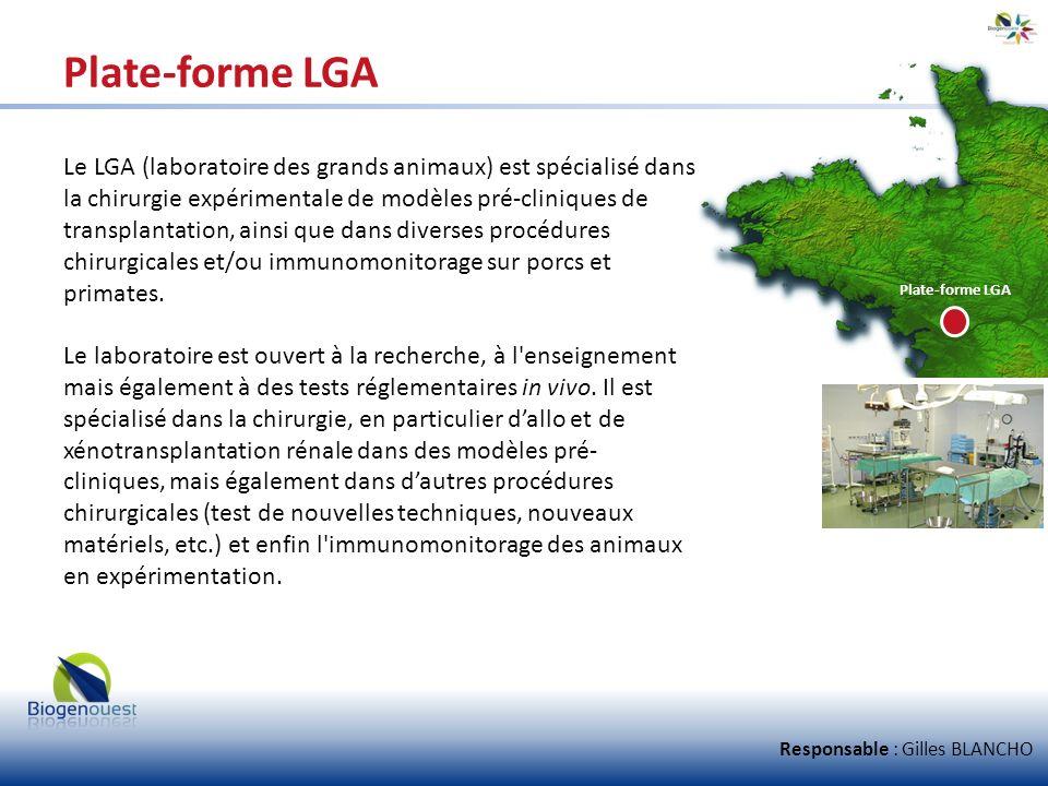 Plate-forme LGA Le LGA (laboratoire des grands animaux) est spécialisé dans la chirurgie expérimentale de modèles pré-cliniques de transplantation, ai