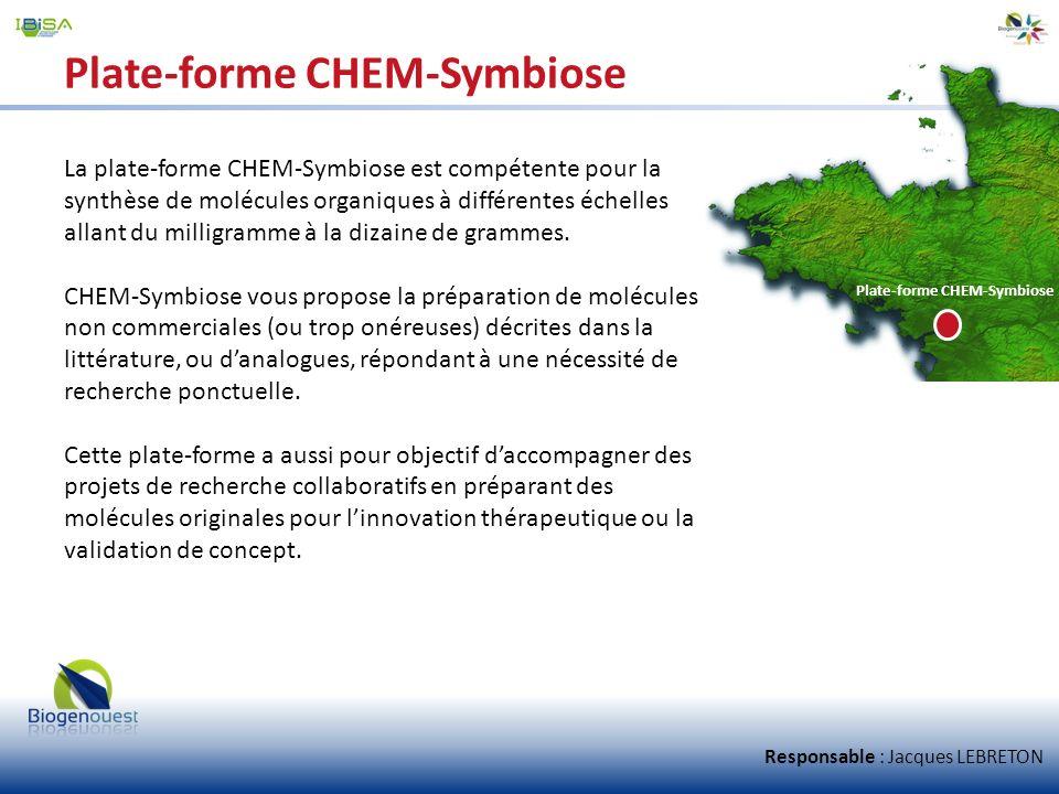 Plate-forme CHEM-Symbiose La plate-forme CHEM-Symbiose est compétente pour la synthèse de molécules organiques à différentes échelles allant du millig