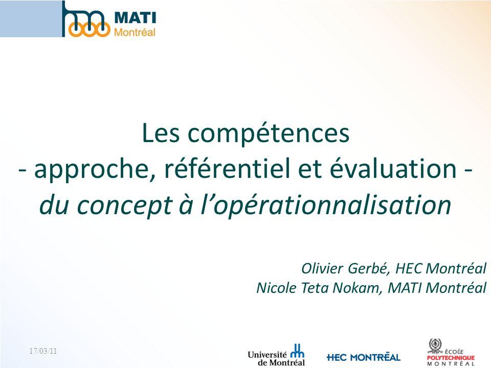 Les compétences - approche, référentiel et évaluation - du concept à lopérationnalisation Olivier Gerbé, HEC Montréal Nicole Teta Nokam, MATI Montréal