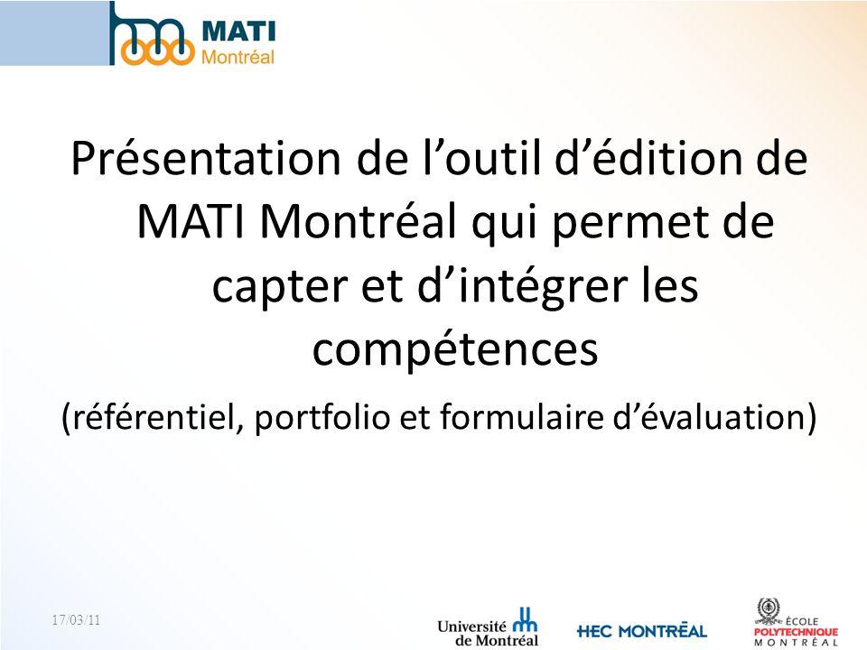 17/03/11 Présentation de loutil dédition de MATI Montréal qui permet de capter et dintégrer les compétences (référentiel, portfolio et formulaire déva