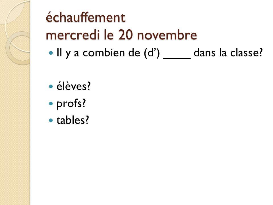 échauffement mercredi le 20 novembre Il y a combien de (d) ____ dans la classe.