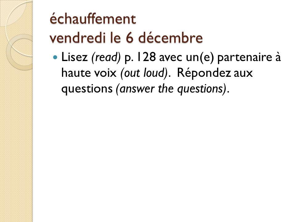 échauffement vendredi le 6 décembre Lisez (read) p.
