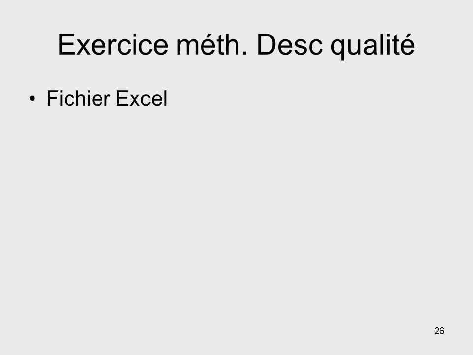 Exercice méth. Desc qualité Fichier Excel 26
