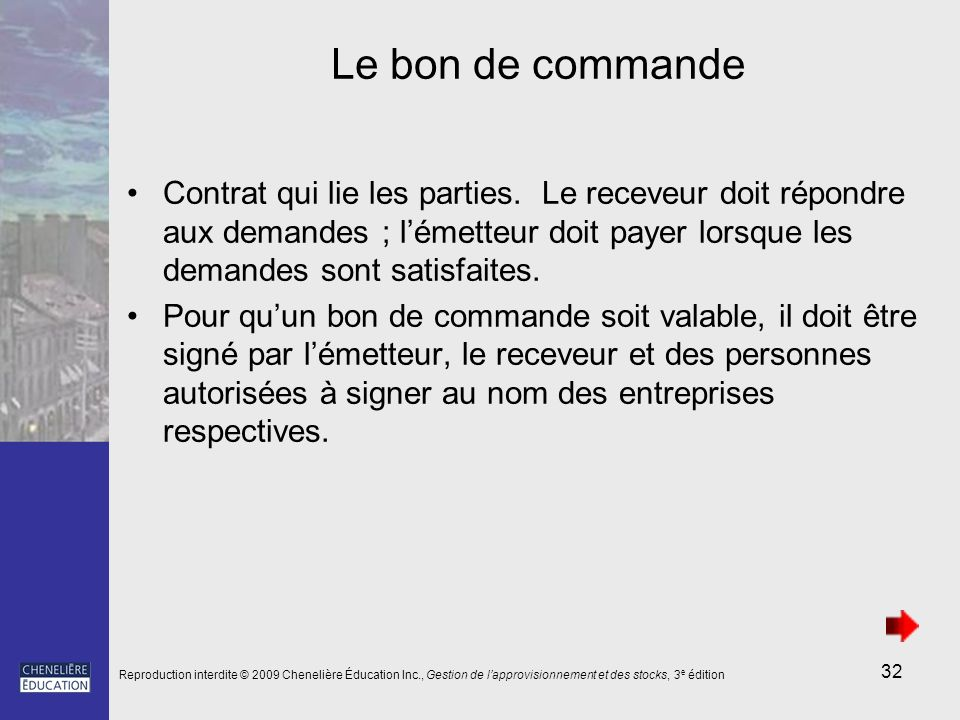 32 Le bon de commande Contrat qui lie les parties. Le receveur doit répondre aux demandes ; lémetteur doit payer lorsque les demandes sont satisfaites