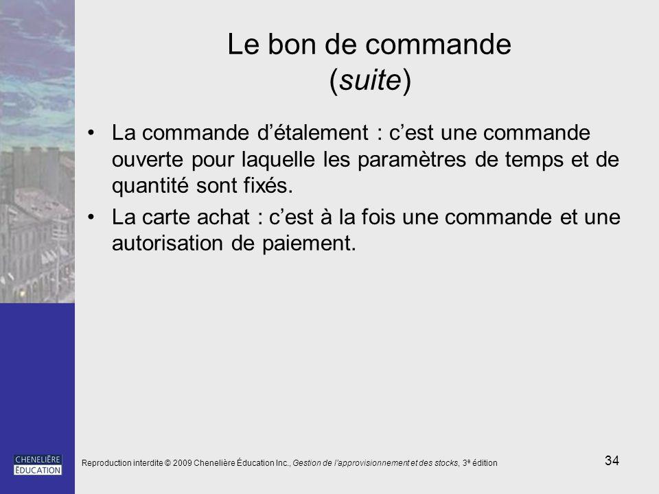 34 Le bon de commande (suite) La commande détalement : cest une commande ouverte pour laquelle les paramètres de temps et de quantité sont fixés. La c