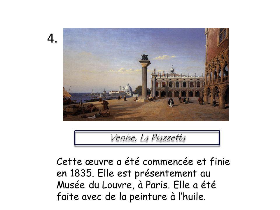 Venise, La Piazzetta Cette œuvre a été commencée et finie en 1835. Elle est présentement au Musée du Louvre, à Paris. Elle a été faite avec de la pein