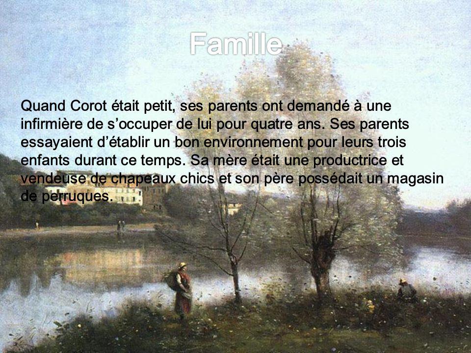 Quand Corot était petit, ses parents ont demandé à une infirmière de soccuper de lui pour quatre ans. Ses parents essayaient détablir un bon environne
