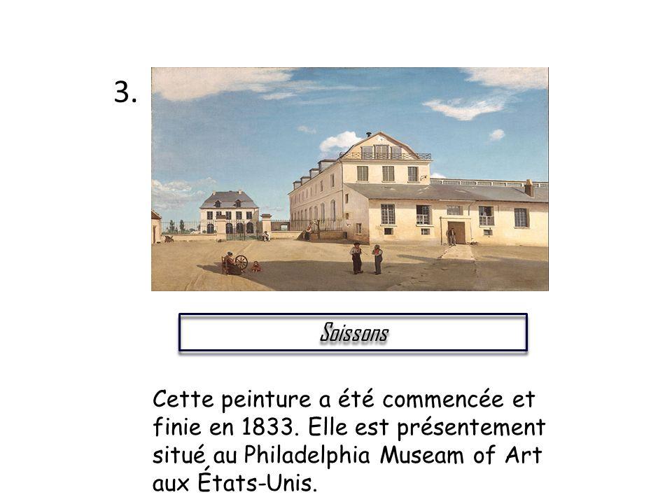 Soissons 3. Cette peinture a été commencée et finie en 1833. Elle est présentement situé au Philadelphia Museam of Art aux États-Unis.