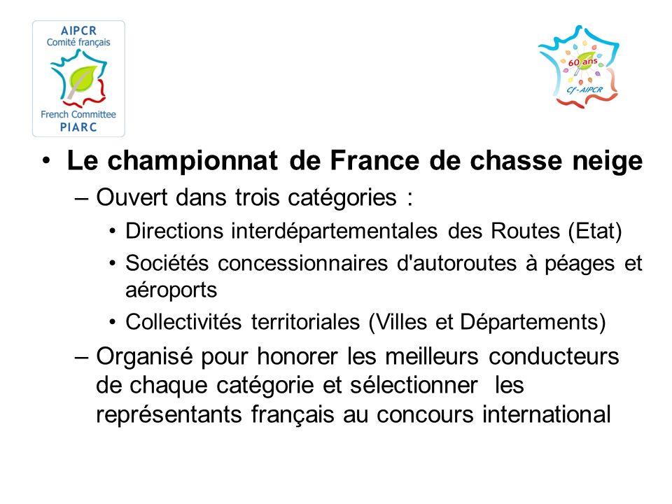 Le championnat de France de chasse neige –Ouvert dans trois catégories : Directions interdépartementales des Routes (Etat) Sociétés concessionnaires d