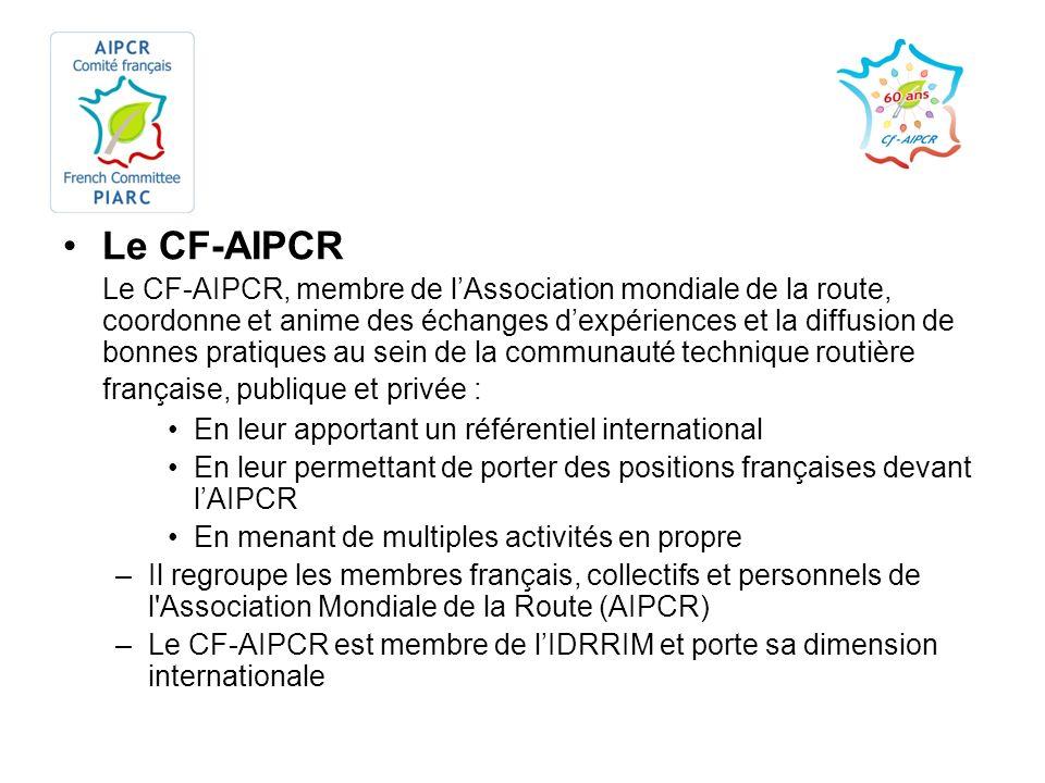 Le CF-AIPCR Le CF-AIPCR, membre de lAssociation mondiale de la route, coordonne et anime des échanges dexpériences et la diffusion de bonnes pratiques