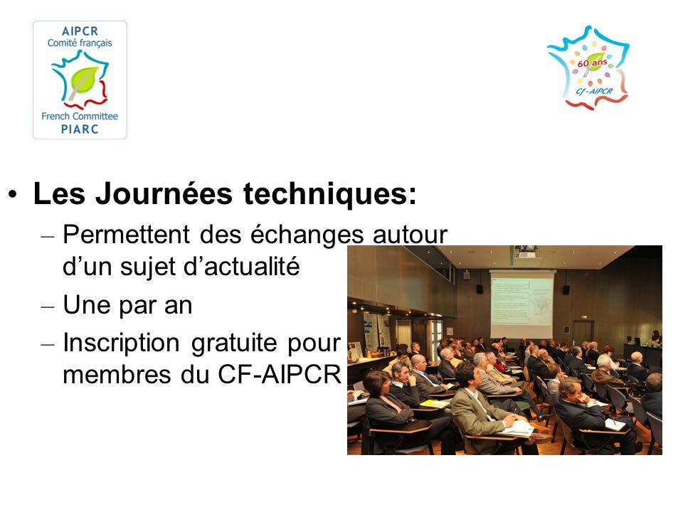Pavillons nationaux –Le CF-AIPCR a préparé le pavillon de la France au XXIVème Congrès mondial de la route, 26-30 septembre 2011 à Mexico –Le CF-AIPCR a organisé le pavillon de la France lors du congrès AIPCR de la viabilité hivernale, 4-7 février 2014 à Andorre