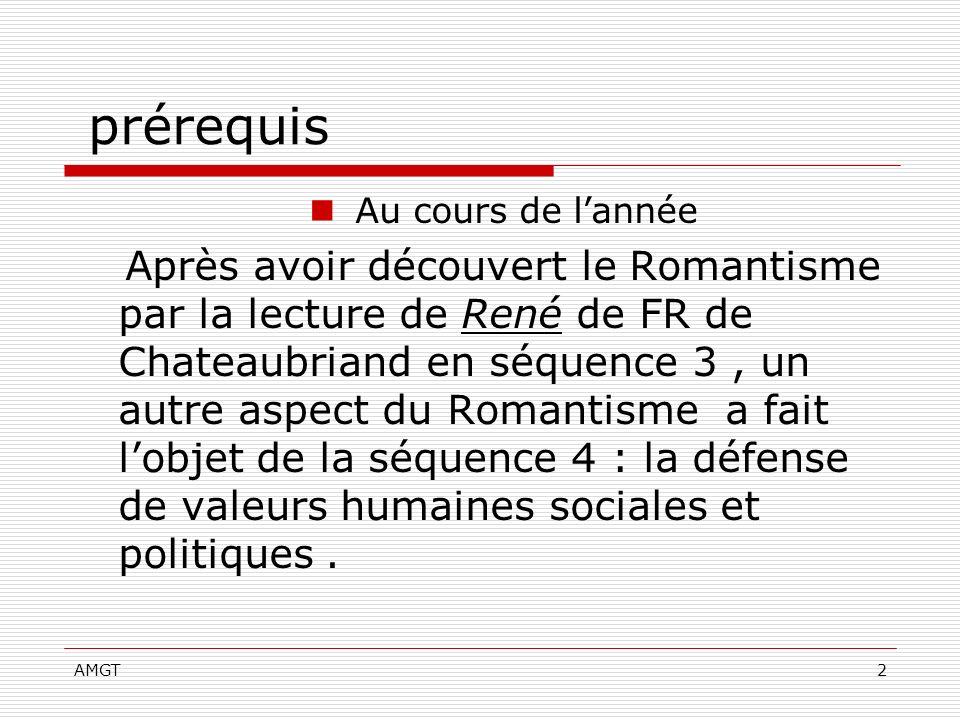 AMGT2 prérequis Au cours de lannée Après avoir découvert le Romantisme par la lecture de René de FR de Chateaubriand en séquence 3, un autre aspect du