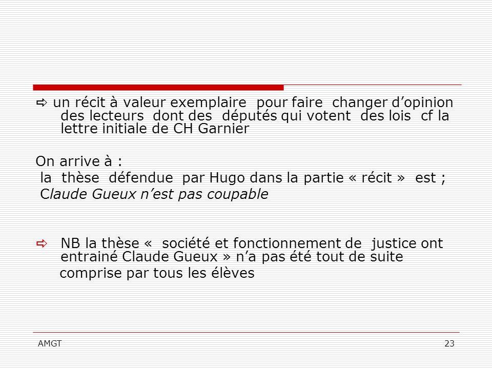 AMGT23 un récit à valeur exemplaire pour faire changer dopinion des lecteurs dont des députés qui votent des lois cf la lettre initiale de CH Garnier