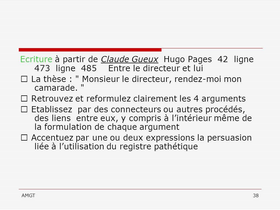 AMGT38 Ecriture à partir de Claude Gueux Hugo Pages 42 ligne 473 ligne 485 Entre le directeur et lui La thèse :