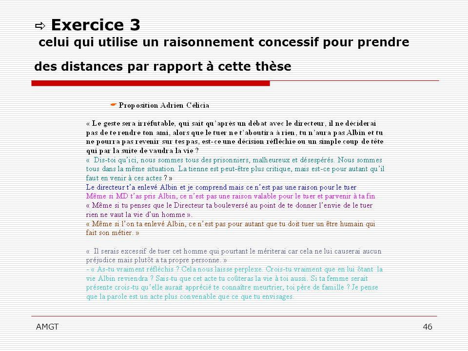 AMGT46 Exercice 3 celui qui utilise un raisonnement concessif pour prendre des distances par rapport à cette thèse
