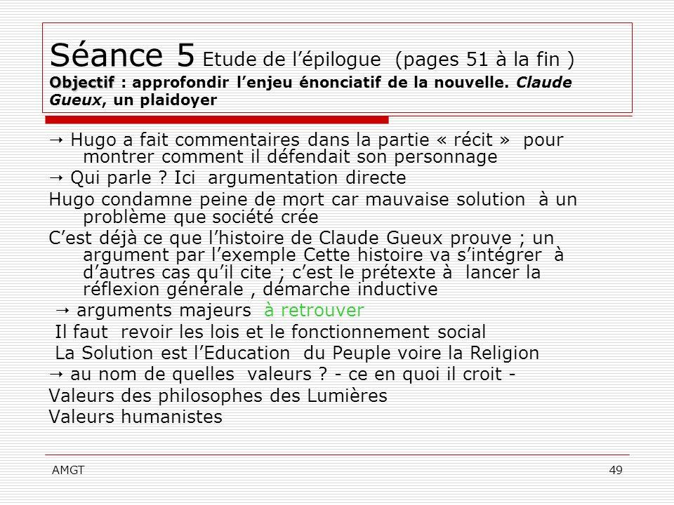 AMGT49 Objectif Séance 5 Etude de lépilogue (pages 51 à la fin ) Objectif : approfondir lenjeu énonciatif de la nouvelle. Claude Gueux, un plaidoyer H