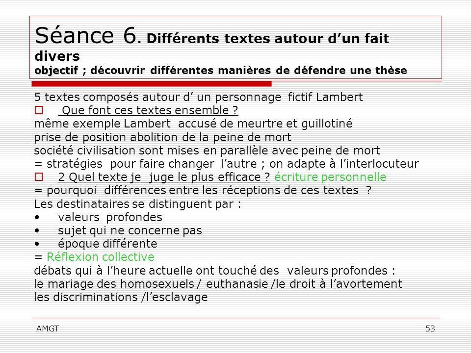 AMGT53 objectif Séance 6. Différents textes autour dun fait divers objectif ; découvrir différentes manières de défendre une thèse 5 textes composés a