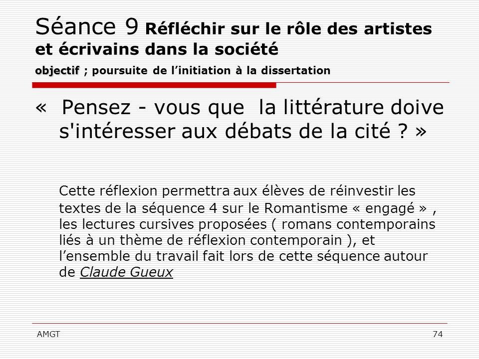 AMGT74 objectif Séance 9 Réfléchir sur le rôle des artistes et écrivains dans la société objectif ; poursuite de linitiation à la dissertation « Pense