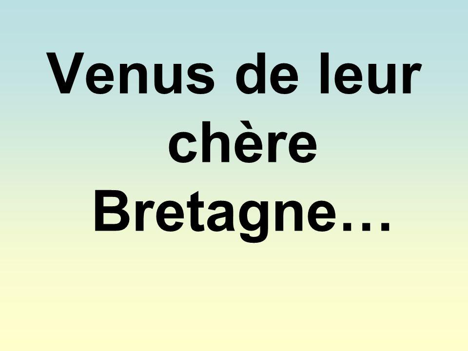Venus de leur chère Bretagne…