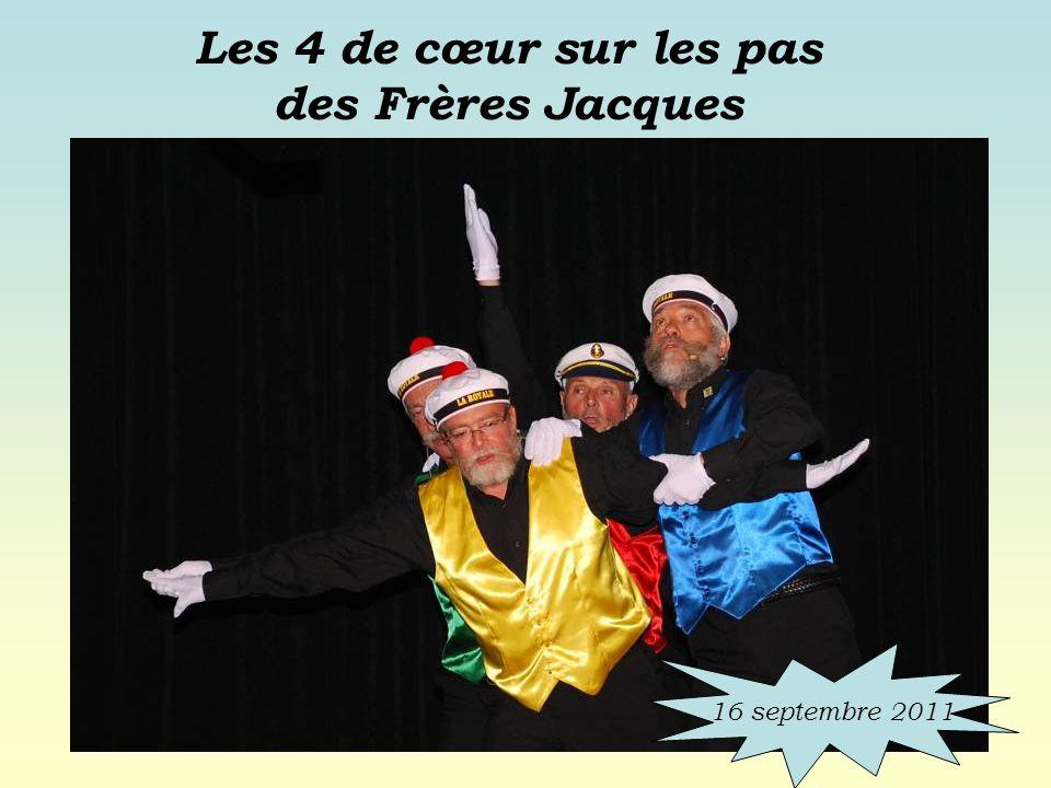 Les 4 de cœur sur les pas des Frères Jacques 16 septembre 2011