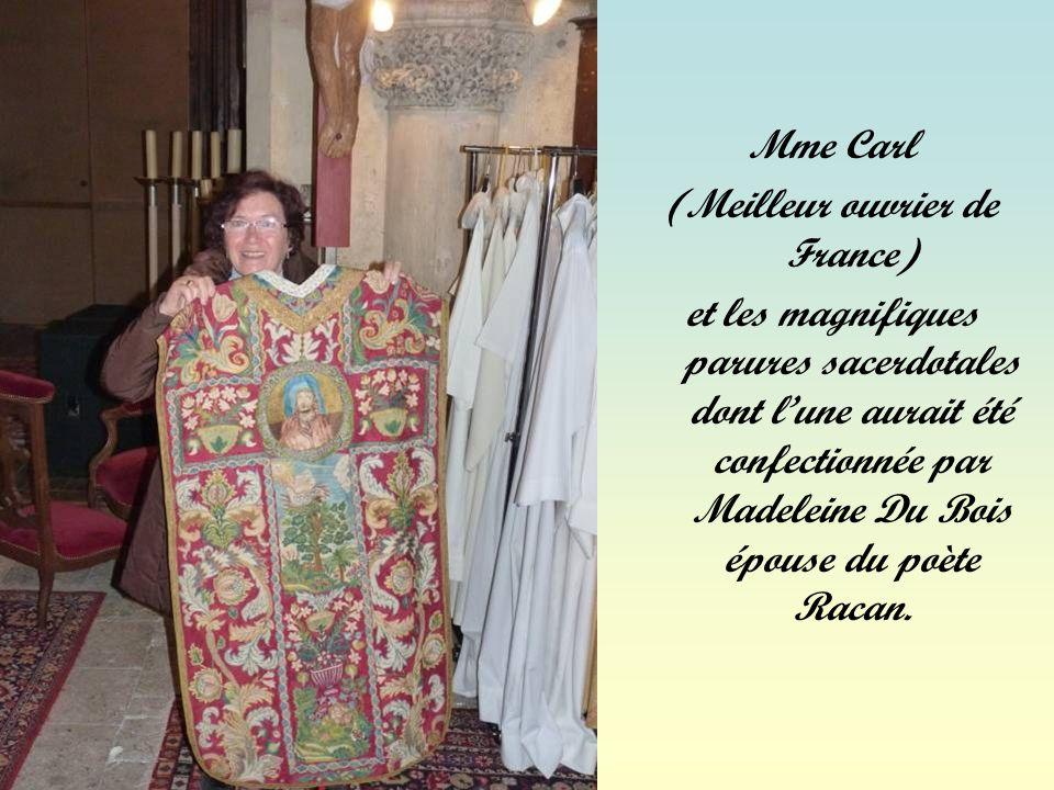 Mme Carl (Meilleur ouvrier de France) et les magnifiques parures sacerdotales dont lune aurait été confectionnée par Madeleine Du Bois épouse du poète Racan.
