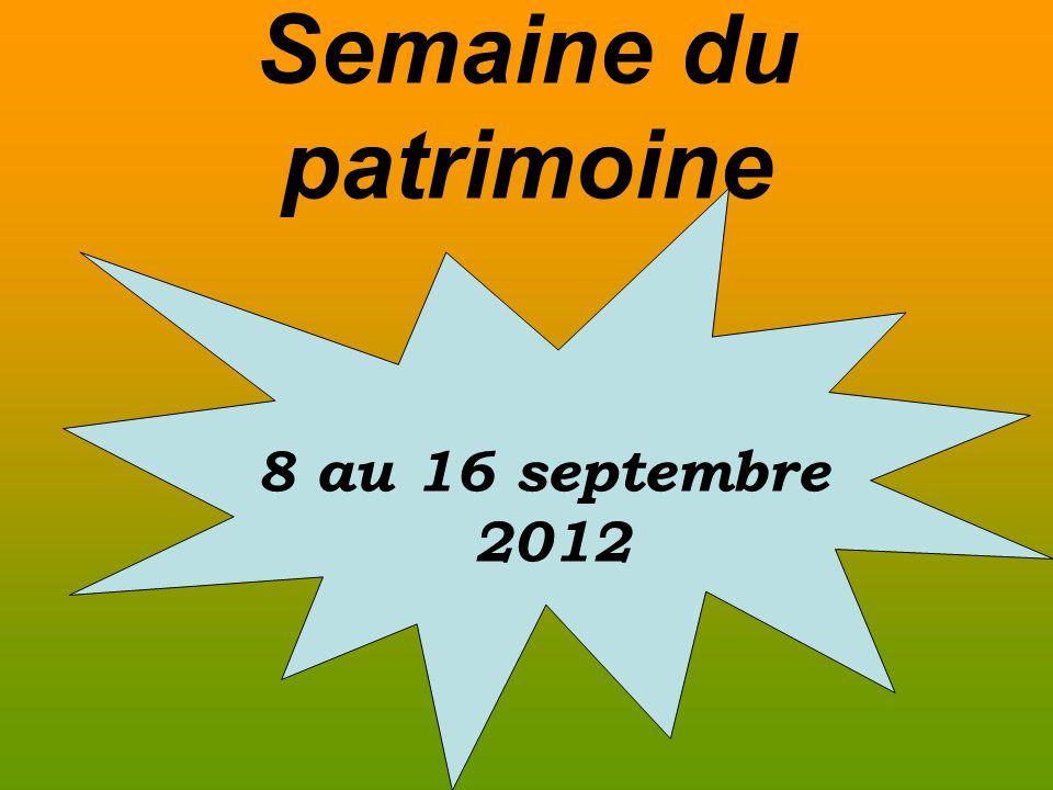 Semaine du patrimoine 8 au 16 septembre 2012