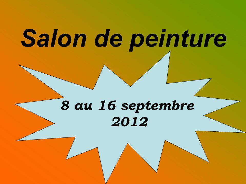 Salon de peinture 8 au 16 septembre 2012