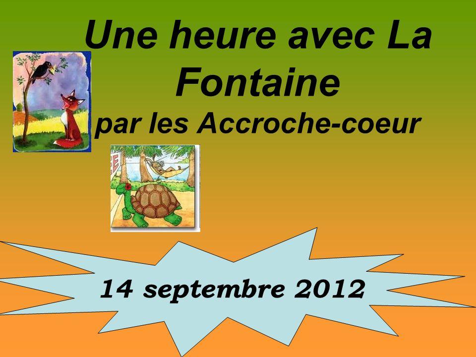 Une heure avec La Fontaine par les Accroche-coeur 14 septembre 2012