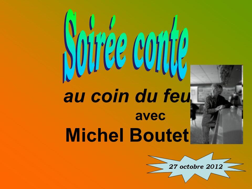 27 octobre 2012 au coin du feu avec Michel Boutet