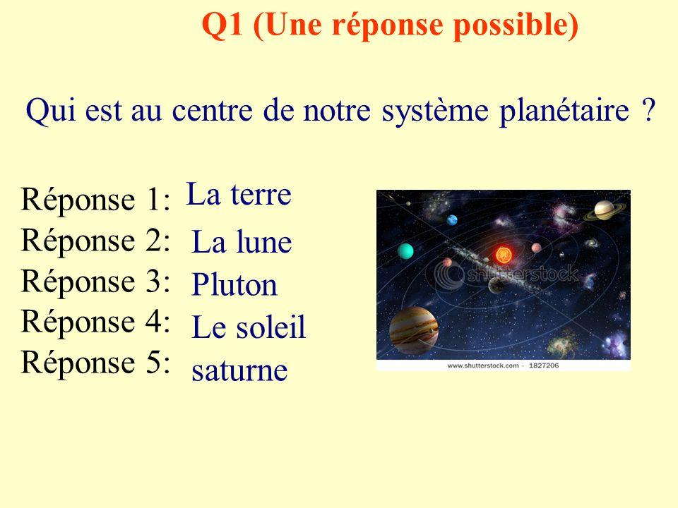 Q1 (Une réponse possible) Qui est au centre de notre système planétaire .