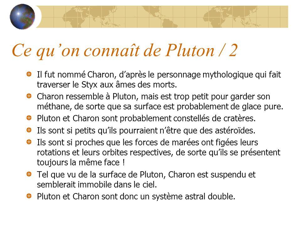 Il fut nommé Charon, daprès le personnage mythologique qui fait traverser le Styx aux âmes des morts.