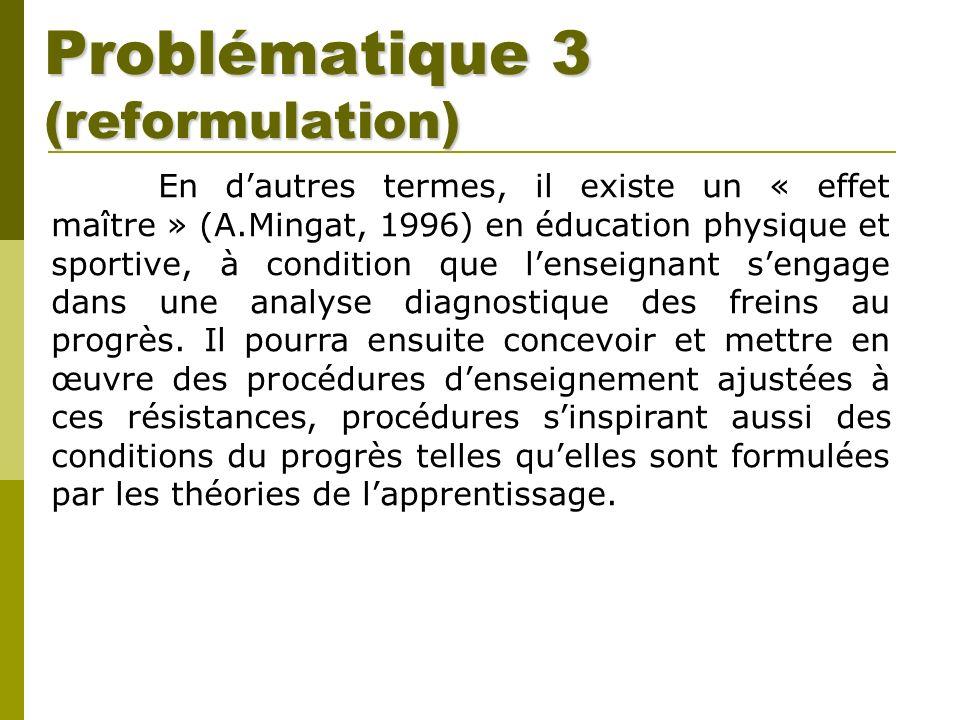 Problématique 3 (reformulation) En dautres termes, il existe un « effet maître » (A.Mingat, 1996) en éducation physique et sportive, à condition que l
