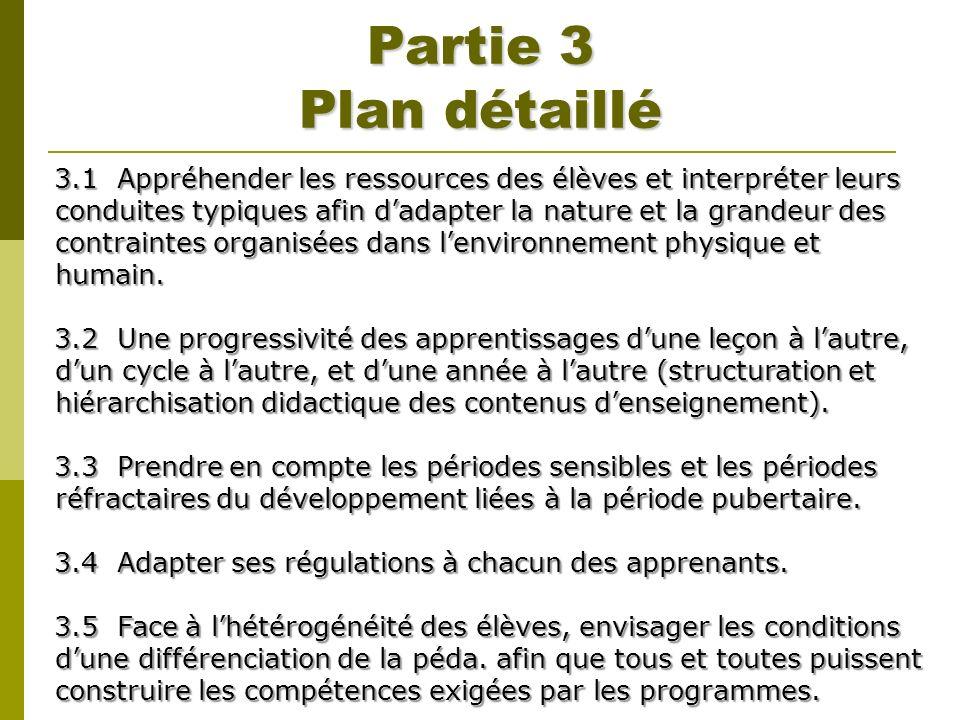 Partie 3 Plan détaillé 3.1 Appréhender les ressources des élèves et interpréter leurs conduites typiques afin dadapter la nature et la grandeur des co
