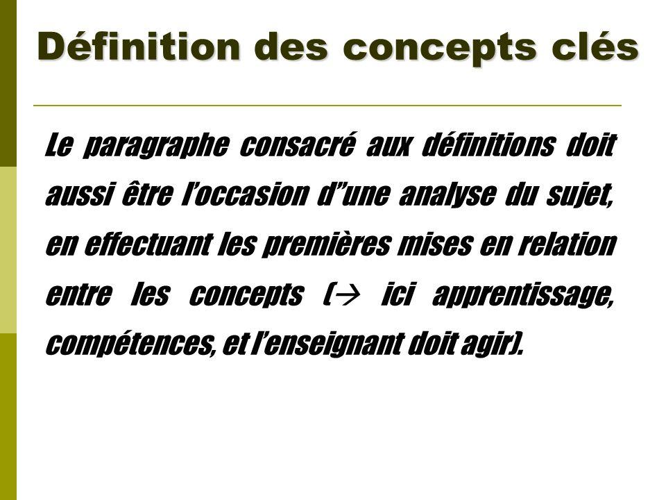 Définition des concepts clés Le paragraphe consacré aux définitions doit aussi être loccasion dune analyse du sujet, en effectuant les premières mises