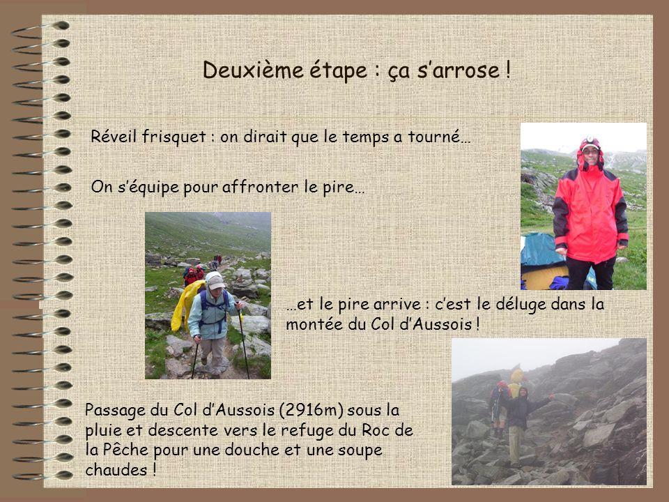 Deuxième étape : ça sarrose ! Passage du Col dAussois (2916m) sous la pluie et descente vers le refuge du Roc de la Pêche pour une douche et une soupe