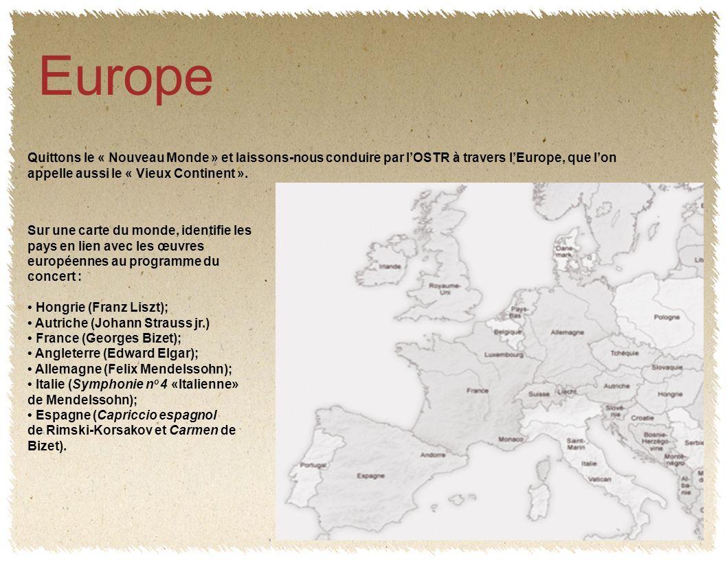 Europe Quittons le « Nouveau Monde » et laissons-nous conduire par lOSTR à travers lEurope, que lon appelle aussi le « Vieux Continent ».