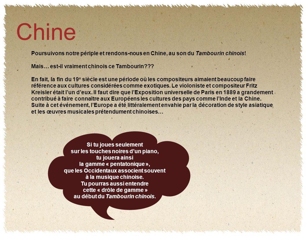 Chine Poursuivons notre périple et rendons-nous en Chine, au son du Tambourin chinois.