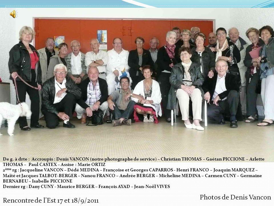 Photos de Denis Vancon Rencontre de l'Est 17 et 18/9/2011 De g. à drte : Accroupis : Denis VANCON (notre photographe de service) – Christian THOMAS –