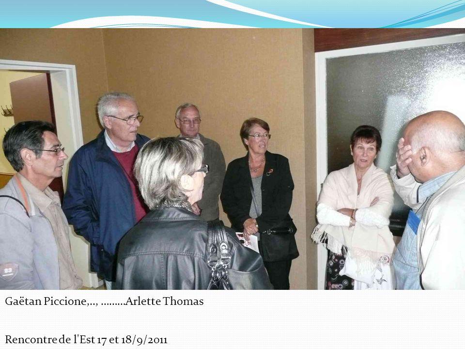 Rencontre de l'Est 17 et 18/9/2011 Gaëtan Piccione,.., ………Arlette Thomas