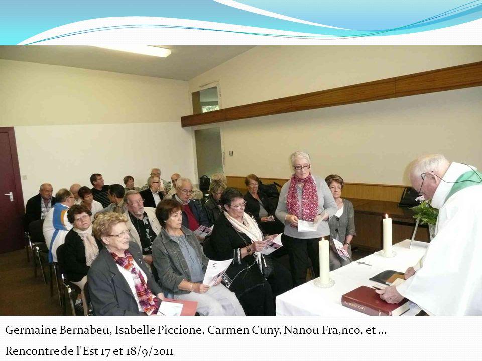 Rencontre de l Est 17 et 18/9/2011 Germaine Bernabeu, Isabelle Piccione, Carmen Cuny, Nanou Fra,nco, et …