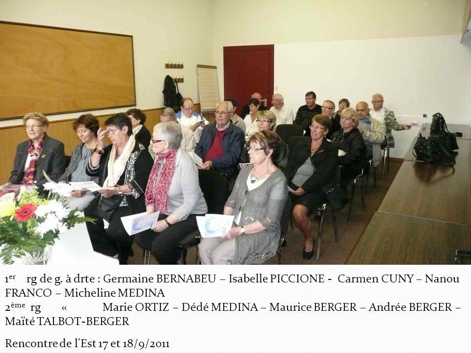 Rencontre de l'Est 17 et 18/9/2011 1 er rg de g. à drte : Germaine BERNABEU – Isabelle PICCIONE - Carmen CUNY – Nanou FRANCO – Micheline MEDINA 2 ème