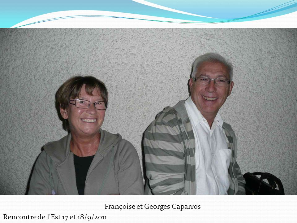 Rencontre de l'Est 17 et 18/9/2011 Françoise et Georges Caparros