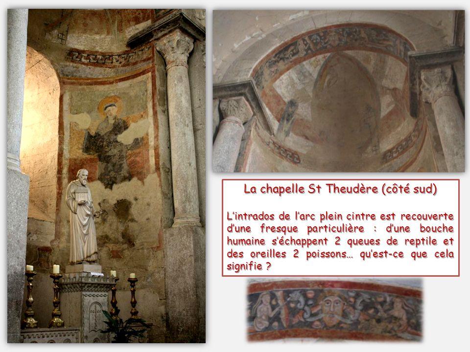 La chapelle St Theudère (côté sud) Lintrados de larc plein cintre est recouverte dune fresque particulière : dune bouche humaine séchappent 2 queues de reptile et des oreilles 2 poissons… quest-ce que cela signifie ?