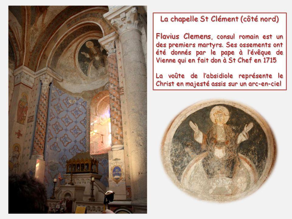 La chapelle St Clément (côté nord) Flavius Clemens, consul romain est un des premiers martyrs.