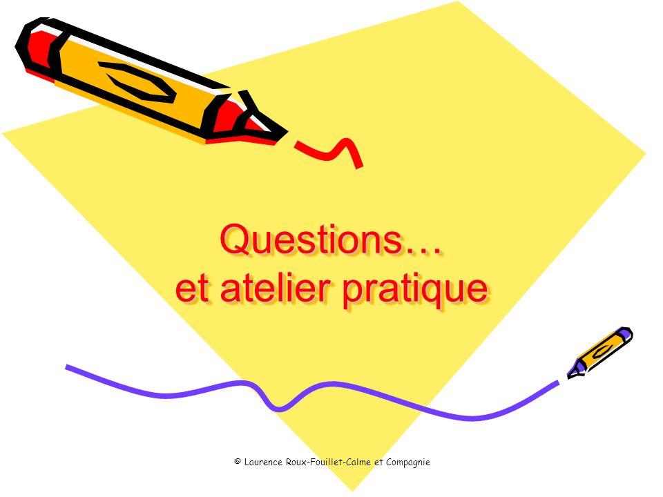 © Laurence Roux-Fouillet-Calme et Compagnie Questions… et atelier pratique