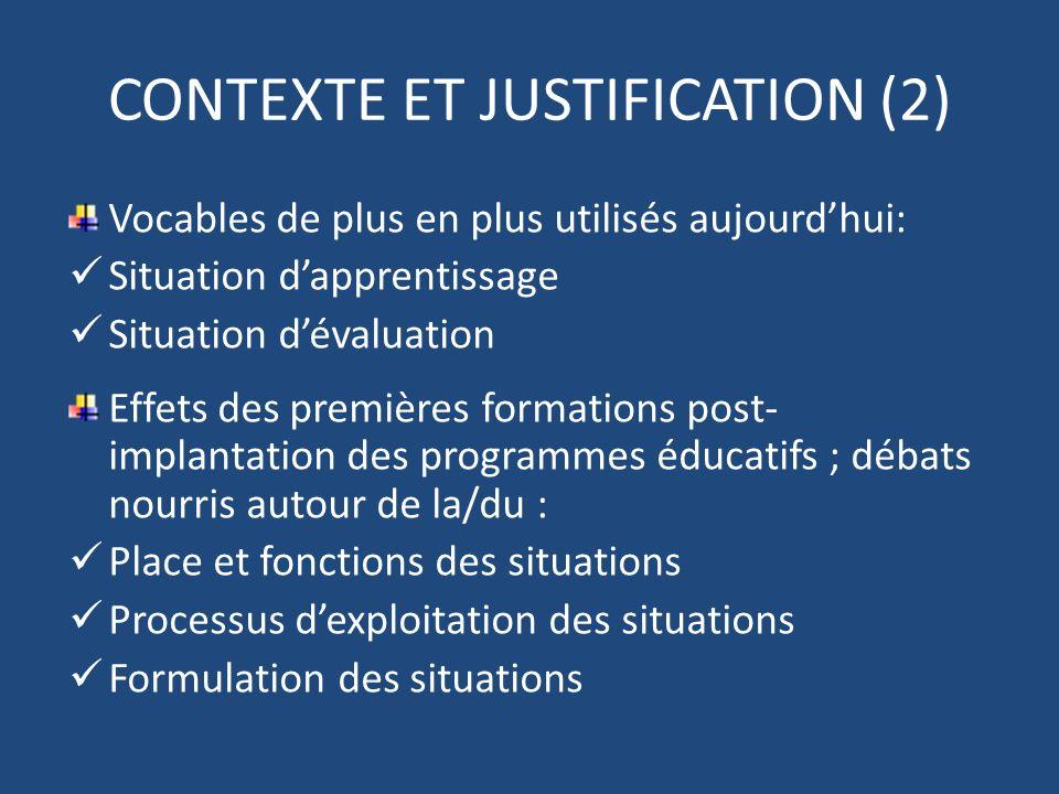 CONTEXTE ET JUSTIFICATION (2) Vocables de plus en plus utilisés aujourdhui: Situation dapprentissage Situation dévaluation Effets des premières format