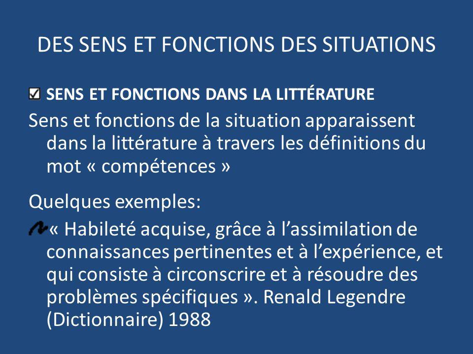 DES SENS ET FONCTIONS DES SITUATIONS SENS ET FONCTIONS DANS LA LITTÉRATURE Sens et fonctions de la situation apparaissent dans la littérature à traver