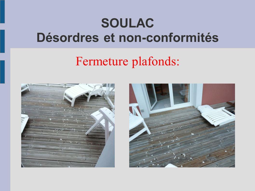 SOULAC Désordres et non-conformités Fermeture plafonds: